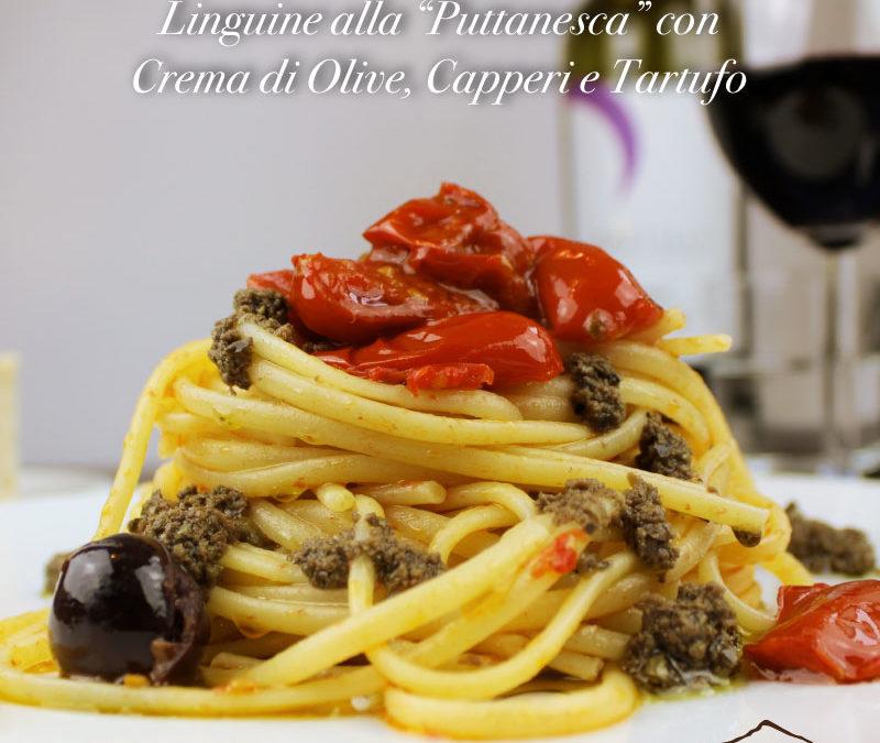 """Linguine alla """"Puttanesca"""" con Crema di Olive, Capperi e Tartufo"""