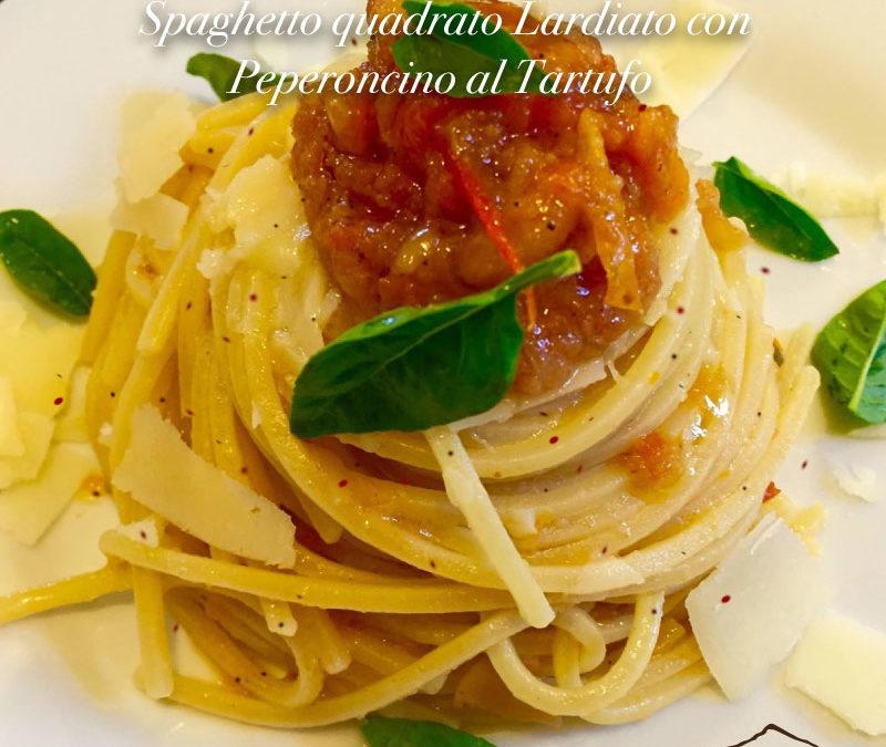 Spaghetto quadrato Lardiato con peperoncino al Tartufo